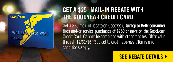 GET A $25 MAIL-IN REBATE WITH GOODYEAR CREDIT CARD